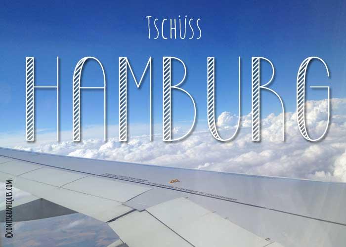 Au revoir Hambourg | Tschüss Hamburg