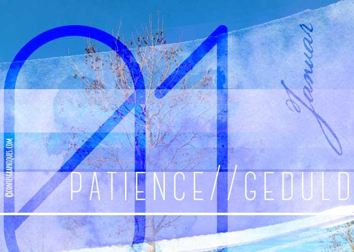 Janvier, Patience | Januar, Geduld