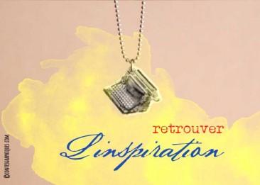 Retrouver l'inspiration | Die Inspiration wiederfinden